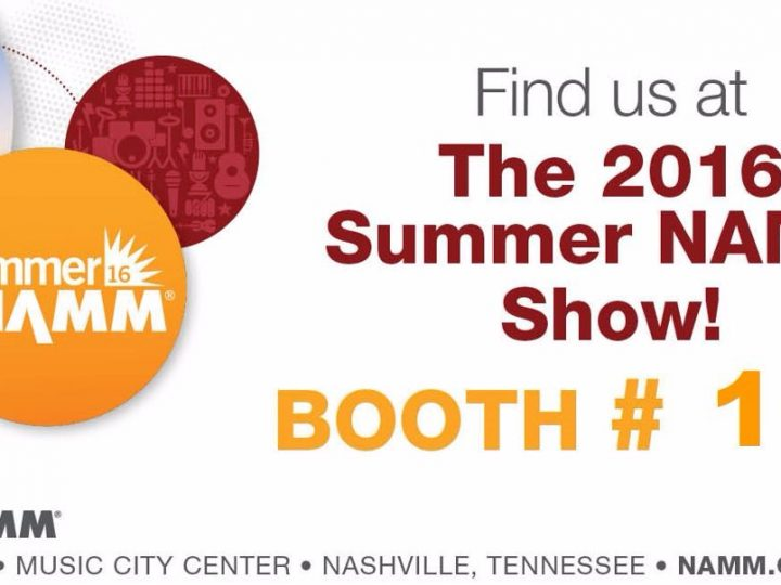 We're Exhibiting at 2016 Summer NAMM!